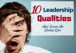 Copy of 10 Leadership Qualities that Scare the Status Quo