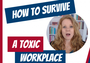How to Survive in a Toxic Workplace(1)